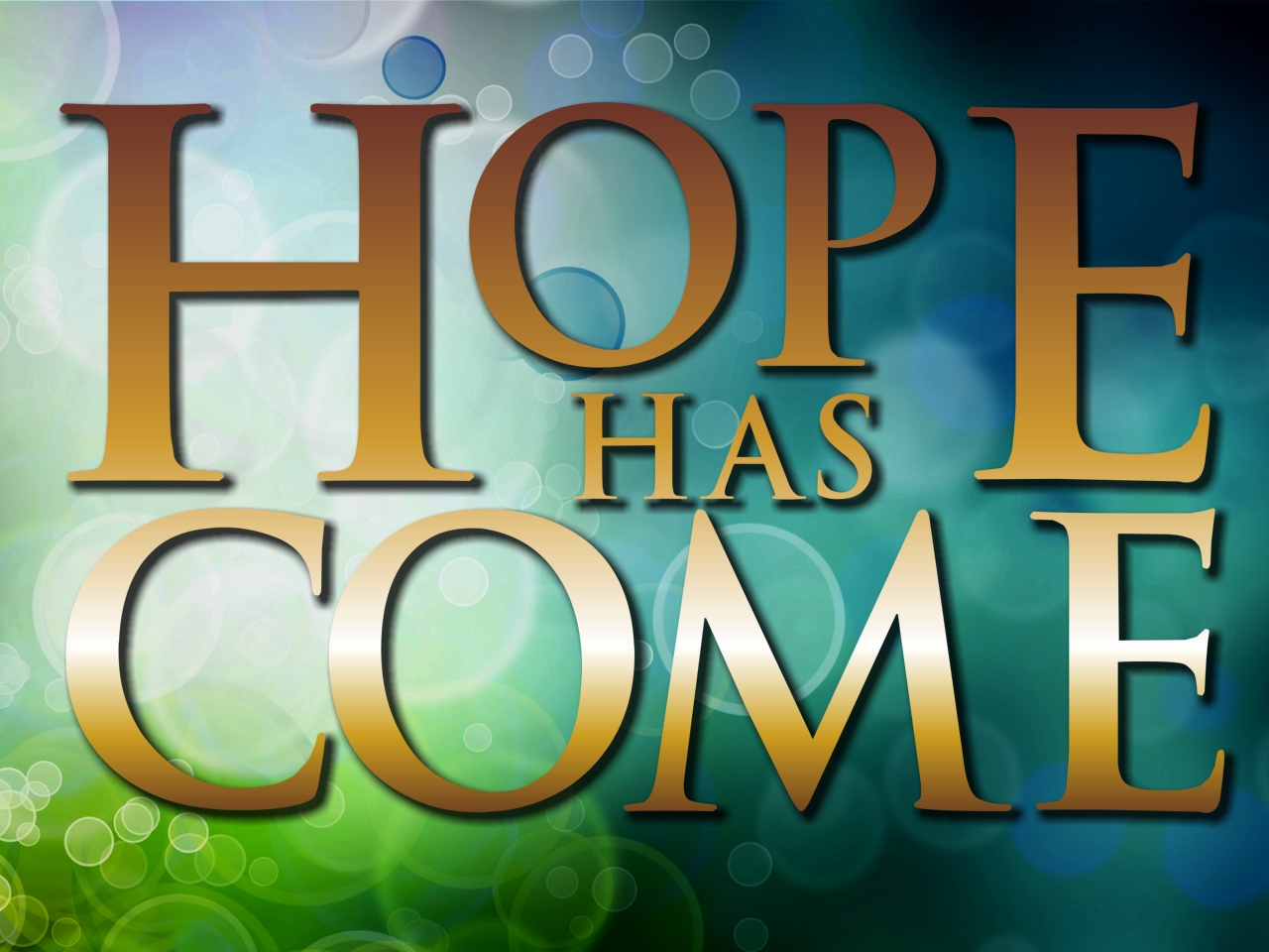 Hope Has Come - Advent 2013